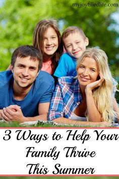 3 Ways to Help Your Family Thrive This Summer