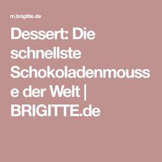 Dessert: Die schnellste Schokoladenmousse der Welt | BRIGITTE.de