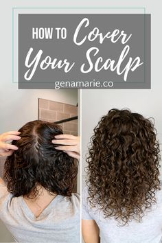 How to Cover Your Scalp | Styling Techniques for Thin Curly Hair - Gena Marie