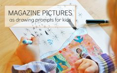 Magazine pictures can be interesting drawing prompts for kids, giving them a fun starting point for their art. Complete the picture or change it in any way.
