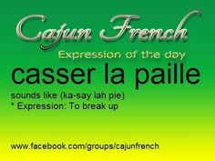 To break up French Words, French Quotes, French Sayings, Cajun French, French Creole, Rajun Cajun, French Language Learning, Expressions, One Liner