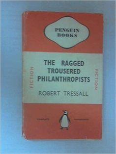 The Ragged Trousered Philanthropist: Robert Tressall: Amazon.com: Books