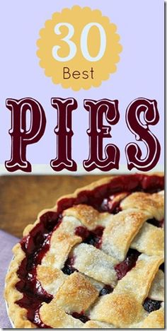 30 best pies #recipe #tastytreats -- great to take to a summer potluck!