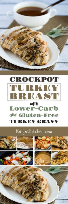 How to Cook a Turkey Breast in the Crockpot and Lower-Carb and Gluten-Free Turkey Gravy; this turkey is Paleo and Whole 30 if you don't thicken the gravy. [found on KalynsKitchen.com] #SlowCooker #CrockPot #SlowCookerTurkeyBreast
