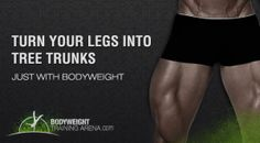 Turn Your Legs Into Tree Trunks From The Comfort Of Your Home - Body Weight Training ArenaBody Weight Training Arena