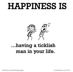 My man is so ticklish. He laughs like a child when I tickle him :D