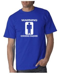 Choking Hazard T-shirt from DesignerTeez