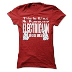 THIS IS AN AWESOME Electrician LOOKS LIKE T SHIRTS