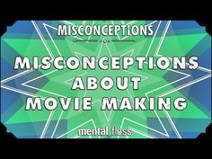 Misconceptions about Movie Making - mental_floss on YouTube (Ep. 43) - YouTube