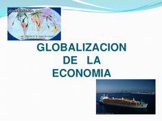 Diapositivas globalizacion de la economia by alvarocorpade via slideshare