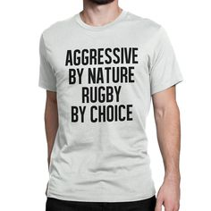 Aggressive By Nature Rugby By Choice Tshirt Mens Boys Funny Fashion T Shirt TR43