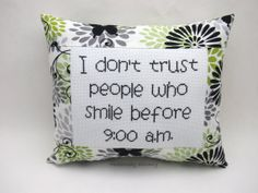 Funny Cross Stitch Pillow, Black White And Green Pillow, Morning Person Quote Cross Stitch Pillow, Just Cross Stitch, Modern Cross Stitch, Cross Stitch Charts, Cross Stitch Designs, Cross Stitch Patterns, Cross Stitching, Cross Stitch Embroidery, Geeks