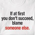 PERSONALIZED IF AT FIRST YOU DONT SUCCEED BLAME SHIRT