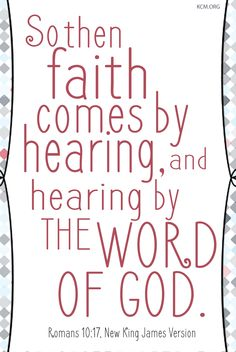 Faith comes by hearing and hearing by the Word of God. #kcm