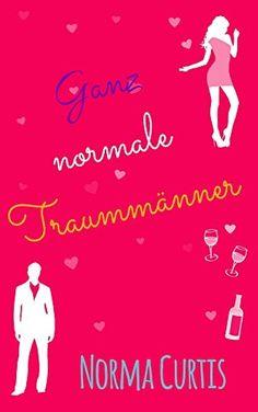 Gratis 340 Seiten...Ganz normale Traummänner von Norma Curtis, http://www.amazon.de/dp/B00TZQWQU2/ref=cm_sw_r_pi_dp_7nTcvb09QTMSZ
