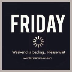 Your weekend is loading...