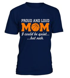 # Proud and Loud Basketball Mom Funny Sports T shirt best sport team player gift .  HOW TO ORDER:1. Select the style and color you want: 2. Click Reserve it now3. Select size and quantity4. Enter shipping and billing information5. Done! Simple as that!TIPS: Buy 2 or more to save shipping cost!This is printable if you purchase only one piece. so dont worry, you will get yours.Guaranteed safe and secure checkout via:Paypal | VISA | MASTERCARD