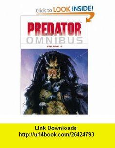 Predator Omnibus Volume 2 (v. 2) John Arcudi, Andrew Vachss, Randy Stradley, Various, Evan Dorkin, Jordan Raskin, Derek Thompson , ISBN-10: 1593077335  ,  , ASIN: B005FOFNCG , tutorials , pdf , ebook , torrent , downloads , rapidshare , filesonic , hotfile , megaupload , fileserve