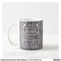 Coffee Mug Inspirational Quote about Home - Family - Blessing weathered wood background #zazzle #mugs #blessings #gift