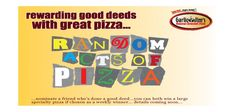 New Winners in our Random Acts of Pizza Promotion