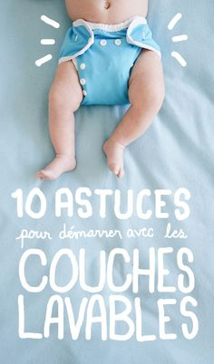 Voici 10 astuces, courtes et simples, qui vont vous aider à surmonter la fameus… Here are 10 tips, short and simple, that will help you overcome the famous test of washable diapers. Bebe Nature, Baby Growth, New Mums, Twin Babies, Baby Hacks, Cloth Diapers, Baby Fever, Baby Care, Children