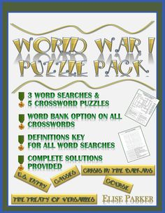WWI Puzzles Pack offers a fun WWI review covering all the major phases and topics of the war! • MAIN Causes •	Crisis in the Balkans • The Start of the War • Course of WWI from the start until American entry • Course of WWI from American entry until the end •	Life on the U.S. home front • Treaty of Versailles.... 3 Word Searches and 5 WWI Crosswords for loads of learning fun! Complete answers included!