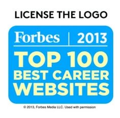 Forbes asked you, our readers, to tell us your favorite career websites. We received about 2,000 comments, emails and tweets naming roughly 700 websites. We narrowed that stack down to 100 of the most engaging and useful sites for anyone looking to launch, improve, advance or change his or her career.