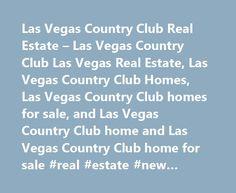 Las Vegas Country Club Real Estate – Las Vegas Country Club Las Vegas Real Estate, Las Vegas Country Club Homes, Las Vegas Country Club homes for sale, and Las Vegas Country Club home and Las Vegas Country Club home for sale #real #estate #new #orleans http://real-estate.remmont.com/las-vegas-country-club-real-estate-las-vegas-country-club-las-vegas-real-estate-las-vegas-country-club-homes-las-vegas-country-club-homes-for-sale-and-las-vegas-country-club-home-and-las-vegas-co/  #las vegas…