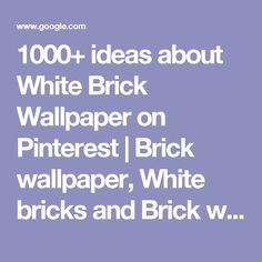 1000+ ideas about White Brick Wallpaper on Pinterest   Brick wallpaper, White bricks and Brick wallpaper bedroom