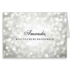 Silver Glitter Lights Be My Bridesmaid Greeting Card Be My Bridesmaid Cards, Will You Be My Bridesmaid, Silver Glitter, Custom Invitations, Paper Texture, Smudging, Create Yourself, Greeting Cards, Lights