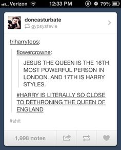 oh Harry :) I think Louis would make a better Queen though. Haha