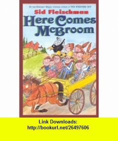 Here Comes McBroom! Three More Tall Tales (9780844670294) Sid Fleischman , ISBN-10: 0844670294  , ISBN-13: 978-0844670294 ,  , tutorials , pdf , ebook , torrent , downloads , rapidshare , filesonic , hotfile , megaupload , fileserve