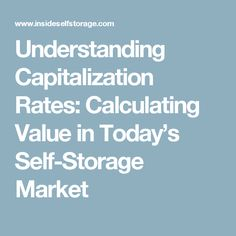 Understanding Capitalization Rates: Calculating Value in Today's Self-Storage Market