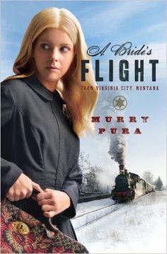 A Bride's Flight from Virginia City, Montana by Murray Pura. Read 5/2016