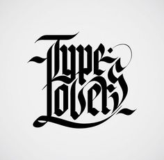 Type Lovers Project #typography #calligraphy