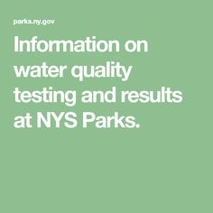 Information on water quality testing and results at NYS Parks.