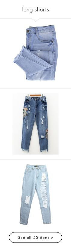 """""""long shorts"""" by vegetariansoup on Polyvore featuring jeans, pants, bottoms, pantalones, distressing jeans, blue ripped jeans, blue distressed jeans, ripped jeans, destructed jeans and blue"""