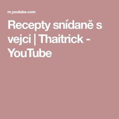 Recepty snídaně s vejci | Thaitrick - YouTube Egg Recipes For Breakfast, Quick And Easy Breakfast, Poached Eggs, Cooking Tips, Sausage, Fries, Youtube, Food, Sausages