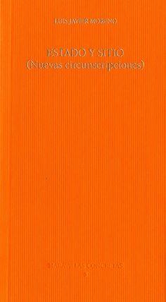 Estado y sitio : (nuevas circunscripciones) / Luis Javier Moreno - Valladolid : Fundación Jorge Guillén, imp. 2013