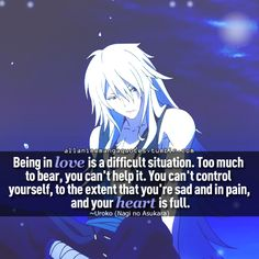Being in love is a difficult situation. Too much to bear, you can't help it. You can't control yourself, to the extent that you're sad and in pain and your heart is full. Nagi no Asukara quote.