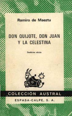 Don Quijote, Don Juan y La Celestina : ensayos en simpatia / Ramiro de Maeztu