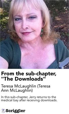 """From the sub-chapter, """"The Downloads"""" by Teresa McLaughlin  https://scriggler.com/detailPost/story/30614"""