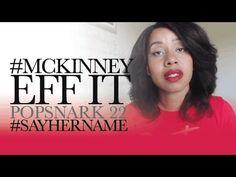 Eff A #PopSnark | #McKinney #SayHerName | Eps. 22