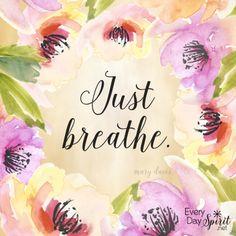 Just breathe. #silence For the app of wallpapers ~ www.everydayspirit.net xo