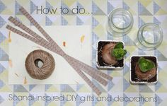 HOW TO DO SCANDI-INSPIRED DIY GIFTS AND DECORATIONS by Scandi Mummy