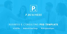 P.Business - Business & Consulting PSD Template . P.Business – Business & Consulting PSD template is designed especially for Business, Training, Consulting and Coaching and those who offer business related services. We build an simple site providing everything required for a business website. You will get 16 layered PSD with the easily