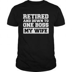 I Love Retired And Down To One Boss Shirts & Tees
