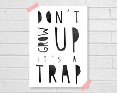 Dont grow up Print