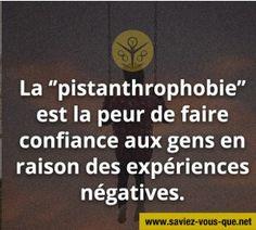 saviez vous la pistanthrophobie est la peur de faire confiance www.saviez-vous-que.net site de divertissement