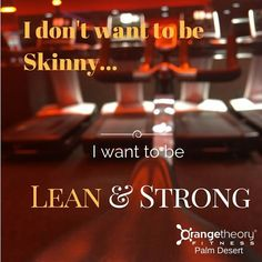 I want to be lean & strong